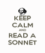 KEEP CALM AND READ A SONNET - Personalised Poster A4 size