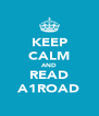 KEEP CALM AND READ A1ROAD - Personalised Poster A4 size