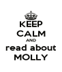 KEEP CALM AND read about MOLLY - Personalised Poster A4 size