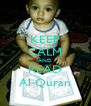 KEEP CALM AND READ Al-Quran - Personalised Poster A4 size
