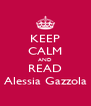 KEEP CALM AND READ Alessia Gazzola - Personalised Poster A4 size