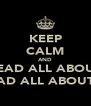 KEEP CALM AND READ ALL ABOUT READ ALL ABOUT IT - Personalised Poster A4 size