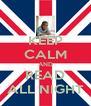 KEEP CALM AND READ ALL NIGHT - Personalised Poster A4 size