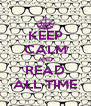 KEEP CALM AND READ ALL TIME - Personalised Poster A4 size