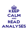 KEEP CALM AND READ ANALYSES - Personalised Poster A4 size