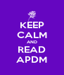 KEEP CALM AND READ APDM - Personalised Poster A4 size