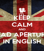 KEEP CALM AND READ APERTURA IN ENGLISH - Personalised Poster A4 size
