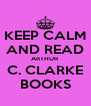 KEEP CALM AND READ ARTHUR  C. CLARKE BOOKS - Personalised Poster A4 size