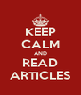 KEEP CALM AND READ ARTICLES - Personalised Poster A4 size