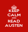 KEEP CALM AND READ AUSTEN - Personalised Poster A4 size