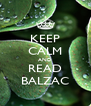 KEEP CALM AND READ BALZAC - Personalised Poster A4 size