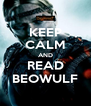 KEEP CALM AND READ BEOWULF - Personalised Poster A4 size
