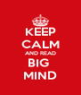 KEEP CALM AND READ BIG  MIND - Personalised Poster A4 size