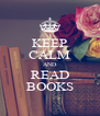 KEEP CALM AND READ BOOKS - Personalised Poster A4 size