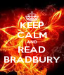 KEEP CALM AND READ BRADBURY - Personalised Poster A4 size