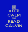 KEEP CALM AND READ CALVIN - Personalised Poster A4 size