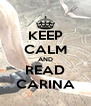 KEEP CALM AND READ CARINA - Personalised Poster A4 size