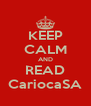 KEEP CALM AND READ CariocaSA - Personalised Poster A4 size