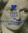 KEEP CALM AND READ CHARLOTTE BRONTE - Personalised Poster A4 size