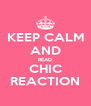 KEEP CALM AND READ CHIC REACTION - Personalised Poster A4 size