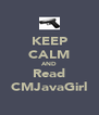 KEEP CALM AND Read CMJavaGirl - Personalised Poster A4 size