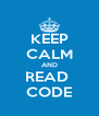 KEEP CALM AND READ  CODE - Personalised Poster A4 size