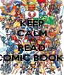 KEEP CALM AND READ COMIC BOOKS - Personalised Poster A4 size