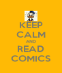 KEEP CALM AND READ COMICS - Personalised Poster A4 size