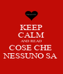 KEEP CALM AND READ COSE CHE  NESSUNO SA  - Personalised Poster A4 size