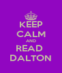 KEEP CALM AND READ  DALTON - Personalised Poster A4 size
