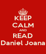 KEEP CALM AND READ Daniel Joana - Personalised Poster A4 size