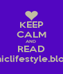 KEEP CALM AND  READ dublinchiclifestyle.blogspot.ie - Personalised Poster A4 size