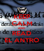 KEEP  CALM AND  READ EL ANTRO - Personalised Poster A4 size
