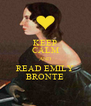 KEEP CALM AND READ EMILY BRONTE - Personalised Poster A4 size