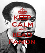 KEEP CALM AND READ FANON - Personalised Poster A4 size
