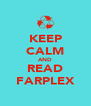 KEEP CALM AND READ FARPLEX - Personalised Poster A4 size