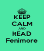 KEEP CALM AND READ  Fenimore  - Personalised Poster A4 size