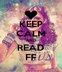 KEEP CALM AND READ FF - Personalised Poster A4 size