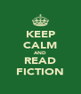 KEEP CALM AND READ FICTION - Personalised Poster A4 size