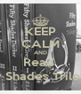 KEEP CALM AND Read  Fifty Shades Trilogy :) - Personalised Poster A4 size