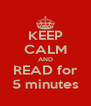 KEEP CALM AND READ for 5 minutes - Personalised Poster A4 size