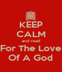 KEEP CALM and read For The Love Of A God - Personalised Poster A4 size