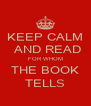 KEEP CALM  AND READ FOR WHOM THE BOOK TELLS - Personalised Poster A4 size