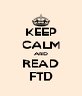 KEEP CALM AND READ FTD - Personalised Poster A4 size