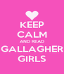 KEEP CALM AND READ GALLAGHER GIRLS - Personalised Poster A4 size
