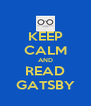 KEEP CALM AND READ GATSBY - Personalised Poster A4 size