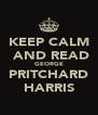 KEEP CALM  AND READ GEORGE PRITCHARD HARRIS - Personalised Poster A4 size