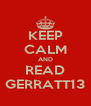 KEEP CALM AND READ GERRATT13 - Personalised Poster A4 size