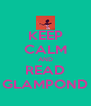 KEEP CALM AND READ GLAMPOND - Personalised Poster A4 size