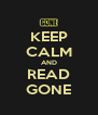KEEP CALM AND READ GONE - Personalised Poster A4 size